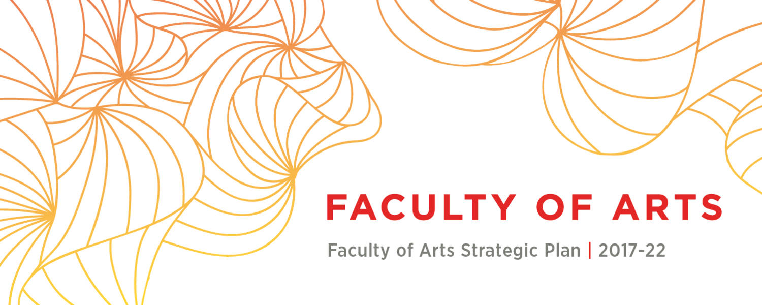 "Faculty of Arts Strategic Plan. A graphic image with abstract floral line designs in a yellow to orange gradient. The text reads ""Faculty of Arts Strategic Plan 20177-22"""