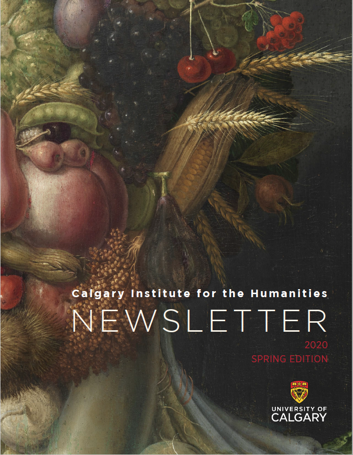 Calgary Institute for the Humanities Newsletter: Spring 2020 Edition