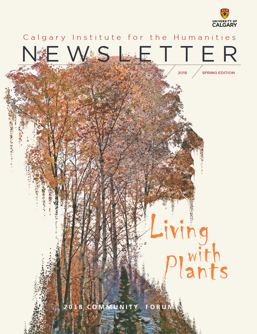 Calgary Institute for the Humanities Newsletter: Spring 2018 Edition