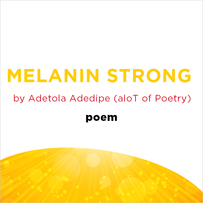 MELANIN STRONG by Adetola Adedipe