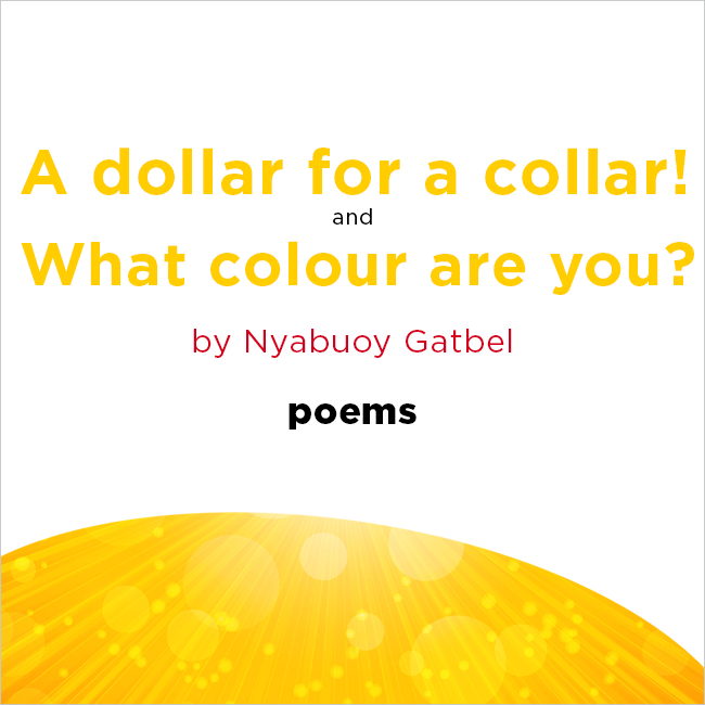 Two poems by Nyabuoy Gatbel