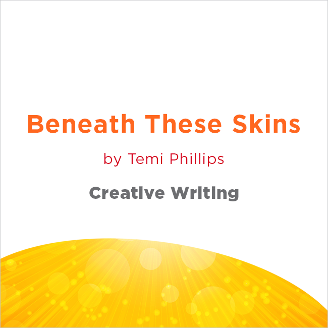 Beneath These Skins by Temi Phillips