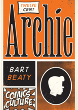 Twelve-Cent Archie by Bart Beaty