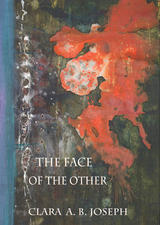 The Face of the Other by Clara Joseph