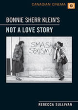 Bonnie Sherr Klein's 'Not a Love Story' by Rebecca Sullivan