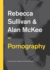 Pornography by Rebecca Sullivan and Ian McKee